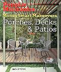 Popular Mechanics MoneySmart Makeovers Porches, Decks & Patios