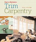 Popular Mechanics: Trim Carpentry