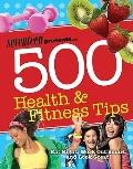Seventeen 500 Health & Fitness Tips: Eat Right, Work Out Smart, and Look Great! (Seventeen M...