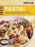 Good Housekeeping Pasta! : Our Best Recipes from Fettucine Alfredo and Pasta Primavera to Se...
