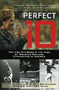 Perfect 10 The University of Georgia Gymdogs and the Rise of Women's College Gymnastics in A...