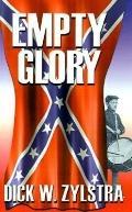 Empty Glory A Civil War Saga