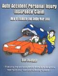 Auto Accident Personal Injury Insurance Claim (How to Evaluate and Settle Your Loss)