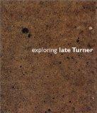 Exploring Late Turner