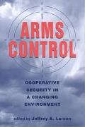 Arms Control Cooperative Security in a Changing Environment