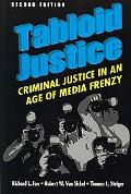 Tabloid Justice Criminal Justice in an Age of Media Frenzy