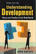 Understanding Development Theory and Practice in the Third World