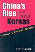 Chinas Rise and the Two Koreas: Politics, Economics, Security