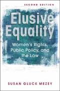 Elusive Equality : Women¿s Rights, Public Policy, and the Law