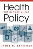 Health Policy: The Decade Ahead