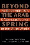 Beyond the Arab Spring: Authoritarianism & Democratization in the Arab World
