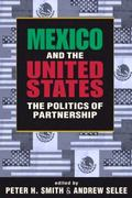 Mexico and the United States : The Politics of Partnership