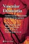 Vascular Dementia Cerebrovascular Mechanisms and Clinical Management
