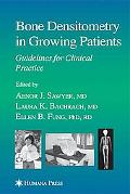 Bone Densitometry in Growing Patients Guidelines for Clinical Practice