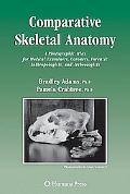 Comparative Skeletal Anatomy A Photographic Atlas for Medical Examiners, Coroners, Forensic