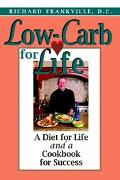 Low-Carb for Life A Cookbook for Success and a Diet for Life