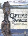 Captive Passage The Transatlantic Slave Trade and the Making of the Americas