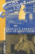 Cool Comfort America's Romance With Air-Conditioning