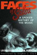 Faces of Salsa A Spoken History of the Music