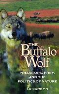 Buffalo Wolf Predators, Prey, and the Politics of Nature