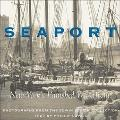 Seaport New York's Vanished Waterfront  Photographs from the Edwin Levick Collection