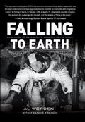 Falling to Earth : An Apollo 15 Astronaut's Journey to the Moon