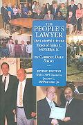 People's Lawyer The Colorful Life & Times of Julian L. McPhillips, Jr.