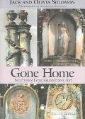 Gone Home Southern Folk Gravestone Art