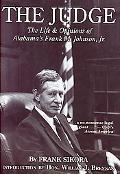 Judge The Life and Opinions of Alabamas Frank M. Johnson, Jr.