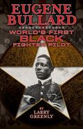 Eugene Bullard : World's First Black Fighter Pilot