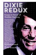 Dixie Redux : Essays in Honor of Sheldon Hackney