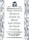 High School Seniors Guide to Merit and Other No-need Funding 2007 - 2009
