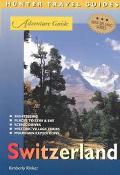 Hunter Travel Guides Adventure Guide to Switzerland