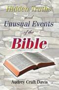 Hidden Truths and Unusual Events of the Bible