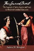 Severed Breast : The Legends of Saints Agatha and Lucy in Medieval Castilian Literature