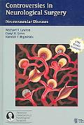 Controversies in Neurological Surgery Neurovascular Diseases