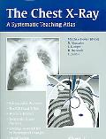 Chest X-ray A Systematic Teaching Atlas