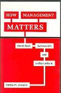How Management Matters Street-Level Bureaucrats and Welfare Reform