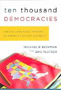 Ten Thousand Democracies Politics And Public Opinion in America's School Districts