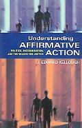 Understanding Affirmative Action Politics, Discrimination, And the Search for Justice