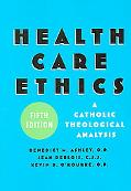 Health Care Ethics A Catholic Theological Analysis