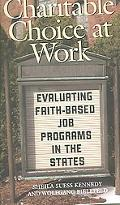 Charitable Choice at Work Evaluating Faith-based Job Programs in the States