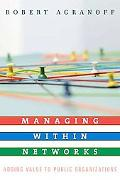 Managing Within Networks Adding Value to Public Organizations