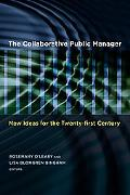 Collaborative Public Manager: New Ideas for the Twenty-First Century