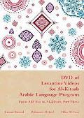 Levantine Videos for Al-Kitaab Arabic Language Program: From Alif Baa to Al-Kitaab, Part Three