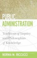 Public Administration : Traditions of Inquiry and Philosophies of Knowledge