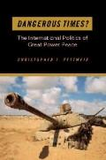 Dangerous Times? : The International Politics of Great Power Peace