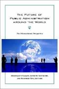 Future of Public Administration Around the World : The Minnowbrook Perspective