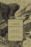 Career Diplomacy : Life and Work in the U. S. Foreign Service