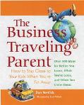 Business Traveling Parent How to Stay Close to Your Kids When You're Far Away